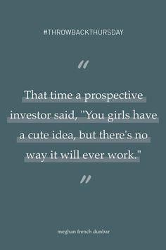 """#ThrowbackThursday to that time a prospective investor told me, """"You girls have a cute idea, but there's no way it will ever work.""""  Fast-forward to raising over $700,000 and going on to sell the company two years later.  Talk to me about people doubting you and then you going on the prove them wrong.  . #purpose #purposefullife #purposefulbusiness #consciousbusiness #socialimpact #globalimpact #followyourheart #letsdothis Social Entrepreneurship, Life Purpose, Investors, Your Girl, Talk To Me, Raising, Dreaming Of You, Let It Be, Sayings"""