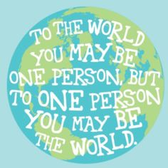 Yes. Lucky those that are the world to that one special person.