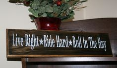 Western Sign  Live Right  Ride Hard  Roll in the by NaturesGlow, $21.00