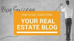 Want more leads?  See these 4 tricks to draw more leads from your real estate blog