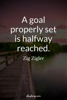 Zig Zigler Goal Quote: A goal properly set is halfway reached. learn how to build your goals around what you actually want in life and when you achieve them, you will have satisfied your need for growth! #happiness #mindfulliving #goals #goaldigger #goalsetting #intentions #lifeplanning #quotes #quoteoftheday #happinessquotes #chaseyourdreams #livewithintention #intentionalliving#quotestoliveby #quotesdaily #quotestoremember #advicequotes #motivationalquotes #inspirationalquotes #inspiration Simple Life Quotes, Positive Quotes For Life, Life Quotes To Live By, Self Love Quotes, Inspiring Quotes About Life, Happy Quotes, Goal Quotes, Advice Quotes, Motivational Quotes For Life