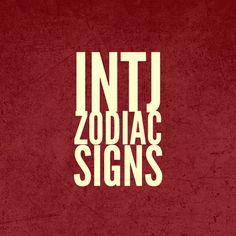 INTJ Zodiac Signs - INTJ aries, INTJ taurus, INTJ gemini, INTJ cancer, INTJ leo, INTJ virgo, INTJ libra, INTJ scorpio, INTJ sagittarius, INTJ capricorn, INTJ aquarius, INTJ pisces