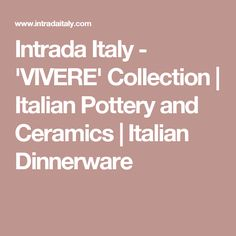 Intrada Italy - 'VIVERE' Collection   Italian Pottery and Ceramics   Italian Dinnerware