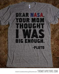 So I know why Pluto isn't a planet but this is just funny.