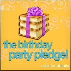 Are you ready to take the Birthday Party Pledge? Studies show that children who grow up in a home filled with books do better in school, and teens who read for fun are better prepared to succeed in college. When you take the BPP, you agree to give the gift of books whenever a birthday or other special occasion rolls around. Help the children in your life build a home library, and let them know that you're someone who values books and loves to read.