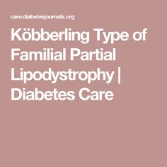Köbberling Type of Familial Partial Lipodystrophy | Diabetes Care