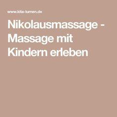 Nikolausmassage Massage with children - Ideas for the kindergarten - Education Sports Massage, Baby Massage, Kindergarten Portfolio, Massage Benefits, Anti Inflammatory Diet, Yoga For Kids, Kids Corner, Stories For Kids, Kids Christmas