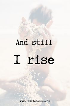 And still I rise. Motivational quote to let you know you can get through anything that may chalenge you and still rise from it. Positive Quotes, Motivational Quotes, Inspirational Quotes, Rise Quotes, Cheers Photo, Bible Qoutes, Still I Rise, Sharing Quotes, Inspire Others