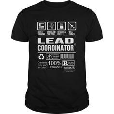 LEAD COORDINATOR T-Shirts, Hoodies. CHECK PRICE ==► https://www.sunfrog.com/LifeStyle/LEAD-COORDINATOR-125330265-Black-Guys.html?id=41382