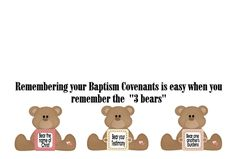 """These are some printables that can be used as a handout after a baptism, or as a reminder of the Covenants we made at Baptism. They can be handed out with a bag of """"Gummy bears"""" Here is they story about the Baptism Bears Baptism and The Three Bears Story…Read More"""