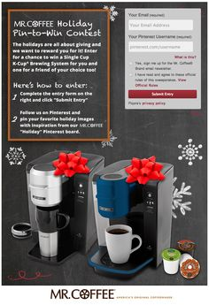 The holidays are all about giving and we want to reward you for it! Enter for a chance to win a Mr. Coffee® Single Cup K-Cup® Brewing System for you and one for a friend of your choice too! #PintoWin #MrCoffeeHoliday #mrcoffeesweepstakes