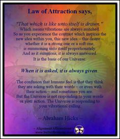 Law of Attraction says... *Abraham-Hicks