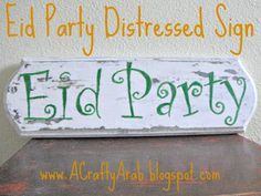 Eid Party Distressed Wooden Sign - Ramadan Craft Tutorial - 2013