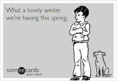Um.. Yeah was 28 when I woke up and it was snowing today. I would like some sunshine and warmth. Please