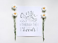 DESCRIPTION This modern print is a hand lettered quote and design which reads OVER THE MOUNTAINS AND THROUGH THE WOODS. It is the perfect addition to hang in the home, office or bedroom of a carefree explorer and lover of nature. This a digital reproduction of a hand drawn design. DETAILS: