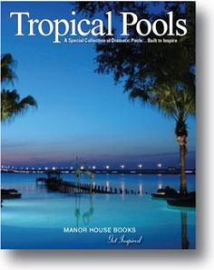Tropical Pools Book - One of Pools by John Clarkson's projects on the cover overlooking the St. Johns River and Buckman Bridge