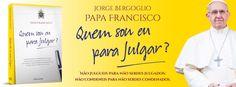 Sinfonia dos Livros: Novidade Nascente   Quem Sou Eu para Julgar   Papa...