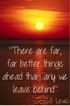 C.S. Lewis - Better Things Ahead! - To find more Famous Quote pictures go to >> <a rel=nofollow href=