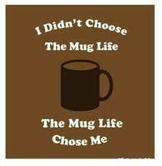 Mug Life for Life.  Barista Life for Ever #BaristaLife