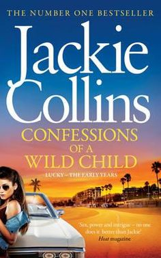 Looking for a new book to read? We review Jackie Collins' latest must-read Confessions of a Wild Child - Lucky fans and new readers alike will love this one!