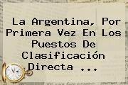 http://tecnoautos.com/wp-content/uploads/imagenes/tendencias/thumbs/la-argentina-por-primera-vez-en-los-puestos-de-clasificacion-directa.jpg Tabla De Posiciones Eliminatorias. La Argentina, por primera vez en los puestos de clasificación directa ..., Enlaces, Imágenes, Videos y Tweets - http://tecnoautos.com/actualidad/tabla-de-posiciones-eliminatorias-la-argentina-por-primera-vez-en-los-puestos-de-clasificacion-directa/