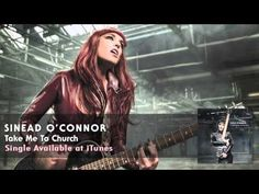 Sinead O'Connor - Take Me To Church