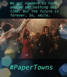 Quote from the song #Smile by Mikky Ekko from Paper Towns Trailer. #MyEdit