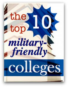 A list of the Top 10 Military Friendly Schools