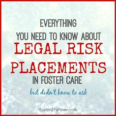 What are Legal Risk Placements in Foster Care? - - Details on legal risk placements in foster care – those children that are not yet legally free fo - Step Parent Adoption, Foster Care Adoption, Foster To Adopt, Foster Parent Quotes, Foster Baby, Foster Mom, Foster Family, Foster Care Texas, Abc Family