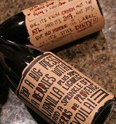 Fun label from http://weburbanist.com/2009/04/09/61-exceptionally-creative-wine-label-designs/?ref=search