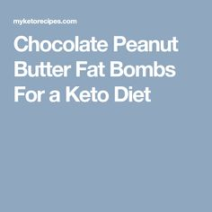 Chocolate Peanut Butter Fat Bombs For a Keto Diet