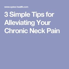 3 Simple Tips for Alleviating Your Chronic Neck Pain