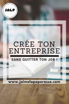 Crée ton entreprise sans quitter ton job ! #creation #entreprise #cumul #emploi #jaimelapaperasse
