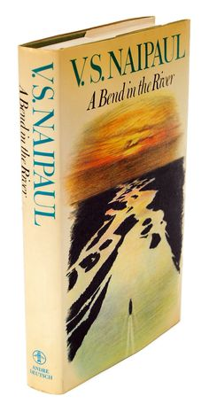 Naipaul, V.S.	 A Bend in the River.  	   	 	 	 London: Andre Deutsch, 1979.	 	 	 	 First edition.
