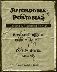 Affordable Portables: A Working Book of Initiative Activities & Problem Solving Elements by Chris Cavert