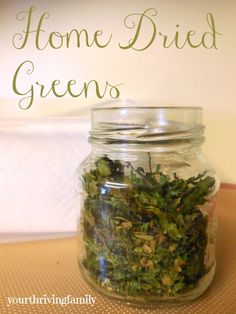 Home Dried Dark Leafy Greens - Your Thriving Family Kale Recipes, Great Recipes, Preserving Food, Freeze, Preserves, Clean Eating, Foods, Canning, Vegetables