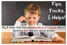 How to Homeschool: My 8-Year-Old Son is Giving Me Such a Hassle About Getting ANY School Work Done