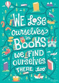 book quotes we lose ourselves in books. we find ou - quotes I Love Books, Good Books, Books To Read, My Books, Book Memes, Book Quotes, Bookworm Quotes, Teacher Quotes, Fun Quotes