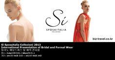 Si Sposaitalia Collezioni 2013 International Presentation of Bridal and Formal Wear 밀라노 웨딩드레스 및 예복 전시회
