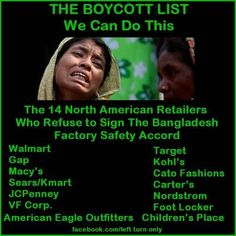 #Boycott ~  www.huffingtonpost.com/2013/05/17/bangladesh-factory-safety-accord_n_3286430.html?utm_hp_ref=business#slide=2463283  http://syndicatednewsservices.com/2013/05/18/at-least-14-companies-refuse-to-sign-bangladesh-safety-accord/