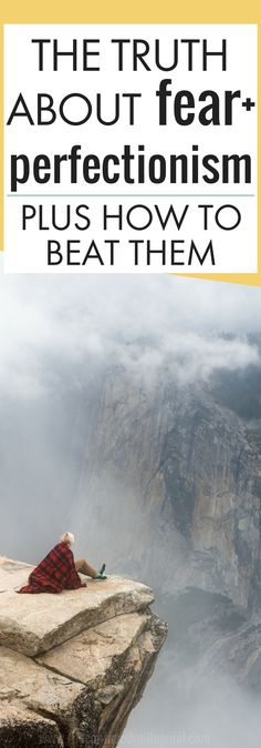 overcome perfectionism, beat fear, advice for overcoming fear and perfectionism, motivational tips, reframe fear
