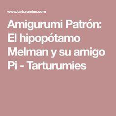 Amigurumi Patrón: El hipopótamo Melman y su amigo Pi - Tarturumies Crochet, Veronica, Bikinis, Chain Stitch, Crochet Dolls, Girlfriends, Tejidos, Monkeys, Weaving