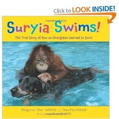Children will love looking at the pictures of Suryia the orangutan swimming with his best friend Roscoe