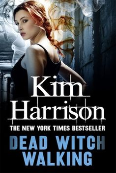 """Dead Witch Walking"" by Kim Harrison"