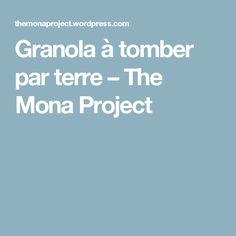 Granola à tomber par terre – The Mona Project