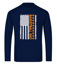 Mens Basketball Dad Shirt Funny American Flag Gifts T-Shirt (Long sleeved T-shirt Unisex - Navy) #drinkingtoys #drinkingsg #drinkingbowl drinking games, weight drinking, fun drinking alcohol, back to school, aesthetic wallpaper, y2k fashion
