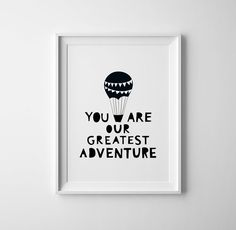 You are our greatest adventure Nursery wall art features black and white typography with a hot air balloon. This is a professional Giclee print on thick archival white cotton paper using long lasting ultrachrome giclee inks. Many sizes available. Edge to edge printing. Ships flat in a non-rigid envelope in 3-6 business days. Frame and mat not included. Made in U.S.A  CUSTOM COLORS: If you like a different color than shown here, you can choose from 30 gorgeous colors (see photo 2). You can…
