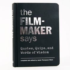 The Filmmaker Says: Compelling and sometimes controversial words from the visionaries behind the camera