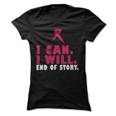 I CAN I WILL END OF STORY T Shirt, Hoodie, Sweatshirts - design your own t-shirt #teeshirt #Tshirt