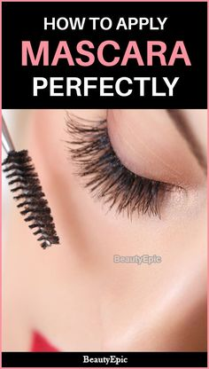 How to Apply Mascara – Step by step Guide to Apply Mascara Perfectly – Make Up Time Mascara Tips, How To Apply Mascara, How To Apply Makeup, Applying Mascara, Apply Eyeliner, Eyeshadow Basics, Best Eyeshadow, Fall Makeup Looks, Winter Makeup
